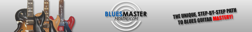 Blues Master Monthly | Online Blues Guitar Lessons